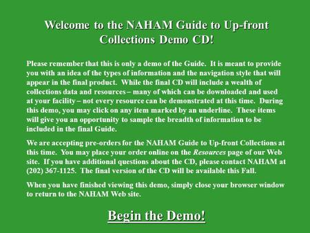 NAHAM Guide to Up-front Collections Welcome to the NAHAM Guide to Up-front Collections Demo CD! Please remember that this is only a demo of the Guide.