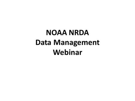 NOAA NRDA Data Management Webinar. FTP Site: www.researchplanning.com/downloads Please download and print these instructions! Sampling Forms & Instructions.