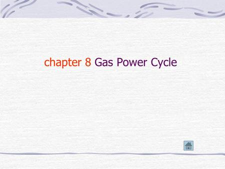 chapter 8 Gas Power Cycle 8-1 The Analysis of a Cycle 8-1-1 The average temperature of a process We define: That is: 1 2 T s s1s1 s2s2 T.
