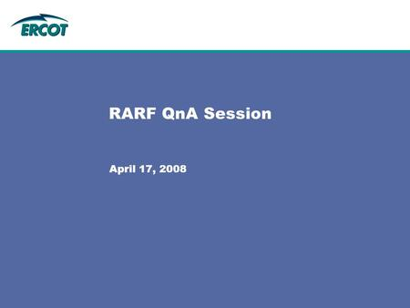 RARF QnA Session April 17, 2008. 2 Resource Registration Process and Schedule Final RARF forms sent during week of April 7 –New Resources should get blank.