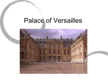 Palace of Versailles. Quick Facts Located in the outer suburbs of Paris Symbol of absolute monarchy Biggest investor = King Louis XIV.