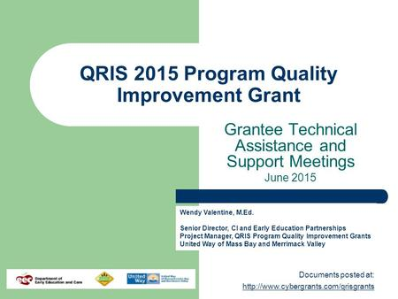 Documents posted at:   QRIS 2015 Program Quality Improvement Grant Grantee Technical.