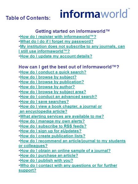 Getting started on informaworld™ How do I register with informaworld™? What do I do if I forget my password? My institution does not subscribe to any journals,