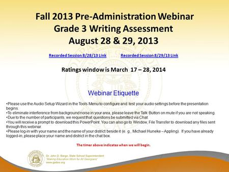 Fall 2013 Pre-Administration Webinar Grade 3 Writing Assessment August 28 & 29, 2013 Recorded Session 8/28/13 Link Recorded Session 8/29/13 Link Ratings.