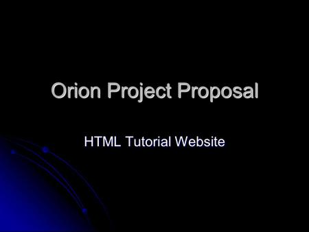 Orion Project Proposal HTML Tutorial Website. Define.