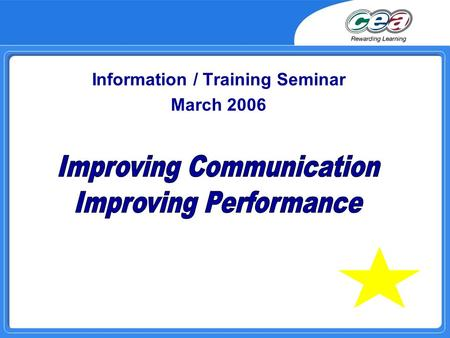 Information / Training Seminar March 2006. AGENDA  Information items  GCE review – consultation  Modern Languages Micro-site  Improving Performance.