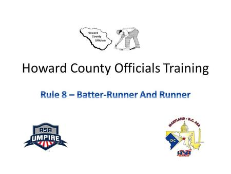 Howard County Officials Training. RULES SUPPLEMENT 1 – Appeals 12 – Courtesy Runner 14 – Delayed Dead Ball 17 – Equipment On The Playing Field 20 – Falling.