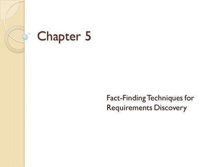 Fact-Finding Techniques for Requirements Discovery