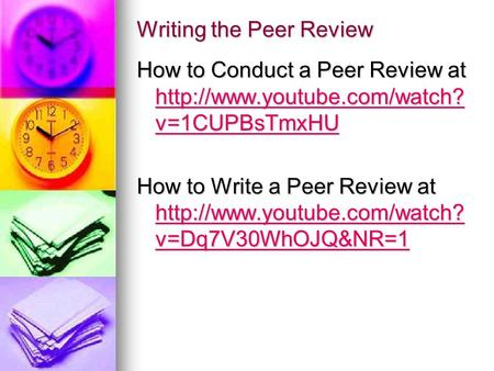 Writing the Peer Review How to Conduct a Peer Review at  v=1CUPBsTmxHU  v=1CUPBsTmxHU