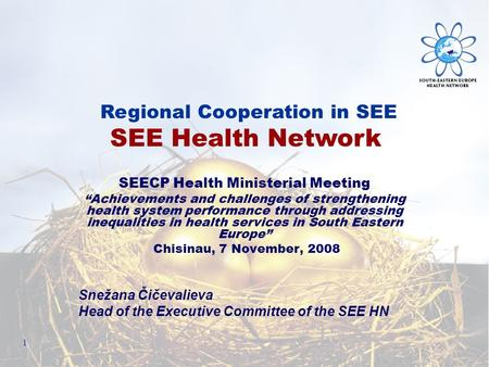 "1 SEECP Health Ministerial Meeting ""Achievements and challenges of strengthening health system performance through addressing inequalities in health services."