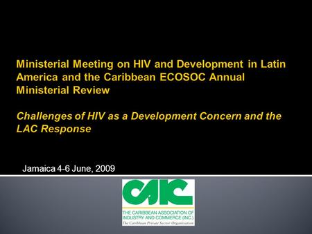 "Jamaica 4-6 June, 2009.  The HIV/AIDS epidemic poses a real threat to Caribbean nations due to …  ""free movement of people"" under the CSME  migratory."