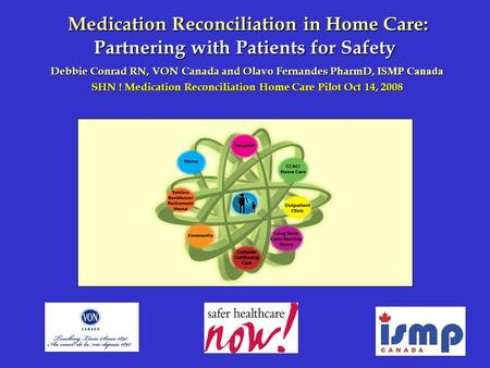 Medication Reconciliation in Home Care: Partnering with Patients for Safety Medication Reconciliation in Home Care: Partnering with Patients for Safety.