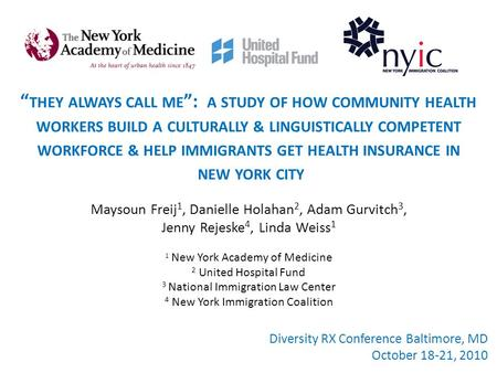 """ THEY ALWAYS CALL ME "": A STUDY OF HOW COMMUNITY HEALTH WORKERS BUILD A CULTURALLY & LINGUISTICALLY COMPETENT WORKFORCE & HELP IMMIGRANTS GET HEALTH INSURANCE."