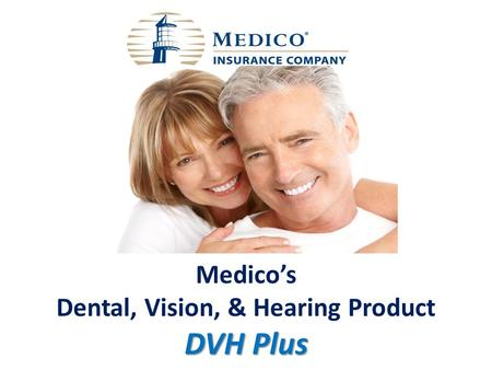 Medico's Dental, Vision, & Hearing Product DVH Plus.