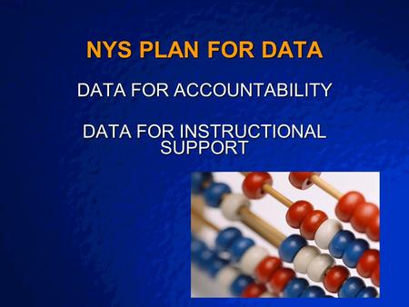 A Free sample background from www.powerpointbackgrounds.com Slide 1 NYS PLAN FOR DATA DATA FOR ACCOUNTABILITY DATA FOR INSTRUCTIONAL SUPPORT.