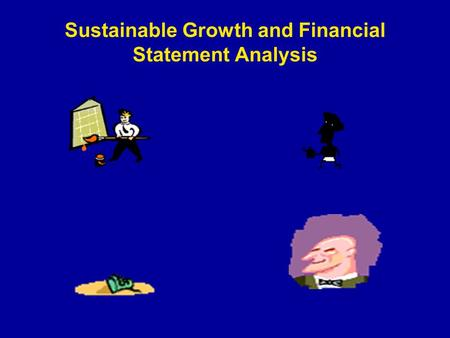 Sustainable Growth and Financial Statement Analysis.