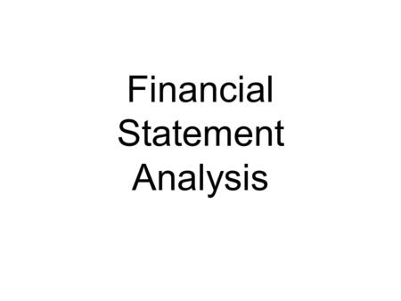 Financial Statement Analysis. The Interrelationships of the 4 Financial Statements.