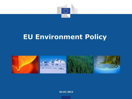 EU Environment Policy 02.07.2012. Competition for resources (including raw materials) increases, resource scarcities appear, prices go up - this will.