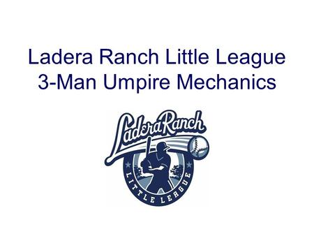 PUU1U3 Ladera Ranch Little League 3-Man Umpire Mechanics.