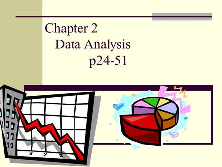 Chapter 2 Data Analysis p24-51
