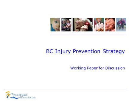 BC Injury Prevention Strategy Working Paper for Discussion.