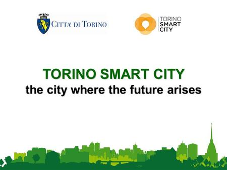 TORINO SMART CITY the city where the future arises.