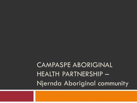 CAMPASPE ABORIGINAL HEALTH PARTNERSHIP – Njernda Aboriginal community.