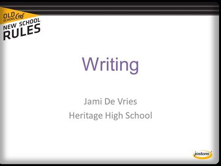 Writing Jami De Vries Heritage High School. Writing Does Matter Two purposes for journalistic writing: 1. Writing should inspire (read Rick Reilley (SI)