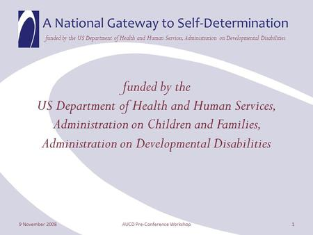 A National Gateway to Self-Determination funded by the US Department of Health and Human Services, Administration on Developmental Disabilities funded.