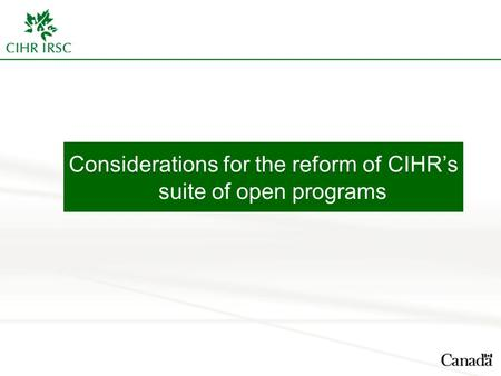 Considerations for the reform of CIHR's suite of open programs.