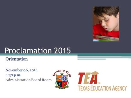 Proclamation 2015 Orientation November 06, 2014 4:30 p.m. Administration Board Room.