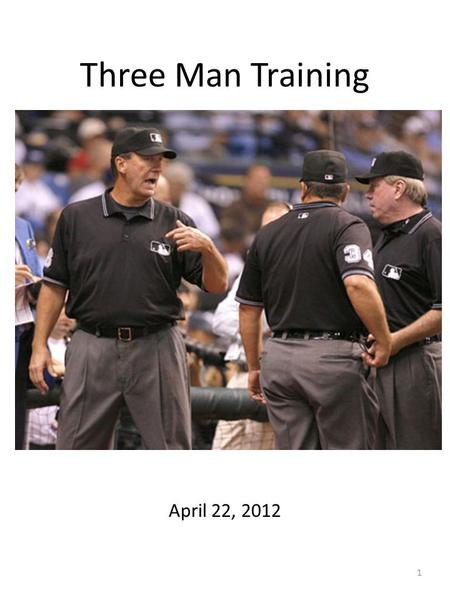 Three Man Training April 22, 2012 1. PAUSE READ REACT PRE-PITCH PLANNING 2.