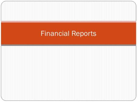 Financial Reports.