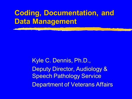 Coding, Documentation, and Data Management