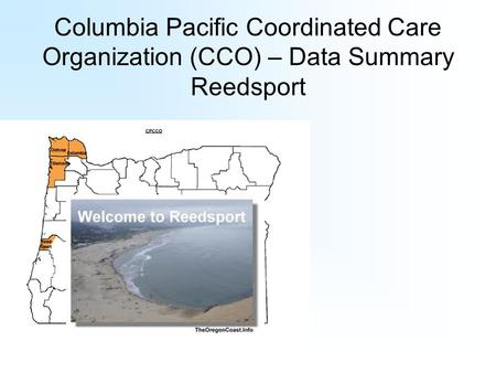 Columbia Pacific Coordinated Care Organization (CCO) – Data Summary Reedsport.