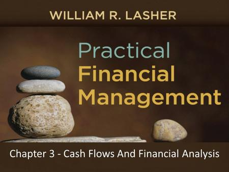 Chapter 3 - Cash Flows And Financial Analysis. Users of Financial Information Investors –Make judgments about the firm's securities –Financial Analysts.