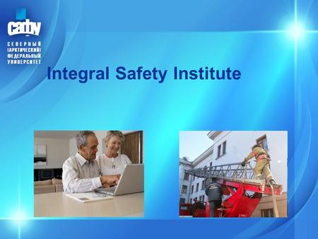 Integral Safety Institute. 1. The Institute was established by Order of Rector No.520 dd. 13.09.2011 that followed the decision issued by the academic.