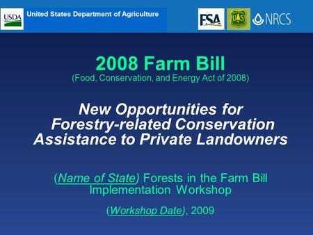 United States Department of Agriculture 2008 Farm Bill (Food, Conservation, and Energy Act of 2008) New Opportunities for Forestry-related Conservation.
