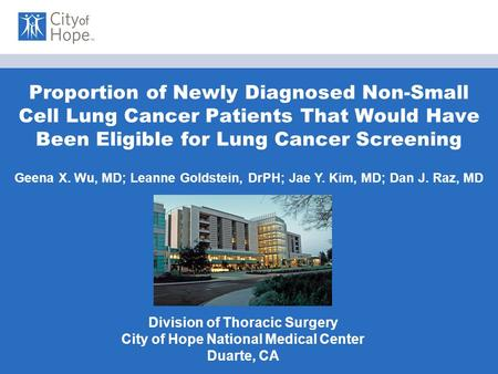 Title: Presenters: Date: Proportion of Newly Diagnosed Non-Small Cell Lung Cancer Patients That Would Have Been Eligible for Lung Cancer Screening Division.