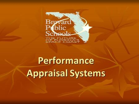 Performance Appraisal Systems. Desired Outcomes By the end of this session we will have an understanding of the following: A new model for teacher evaluation.