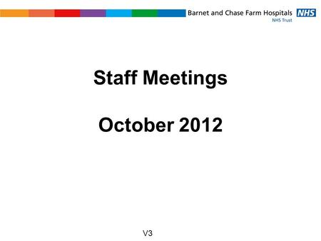 Staff Meetings October 2012 V3. Agenda 1.Progress on FT Project 2.An update on BEH.