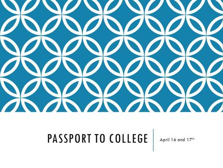 PASSPORT TO COLLEGE April 16 and 17 th. PASSPORT COVERSHEET/CHECKLIST Summer Materials Miscellaneous Summer Tasks & Dates Copy of FERPA Waiver Agreement.