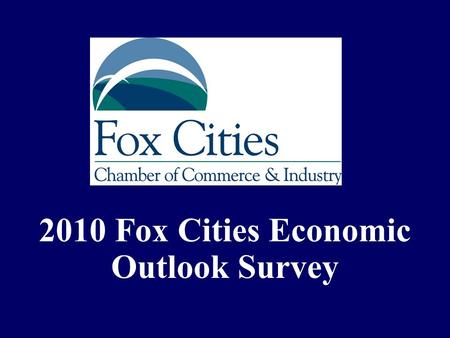2010 Fox Cities Economic Outlook Survey. Survey Composition.