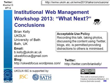 A centre of expertise in digital information managementwww.ukoln.ac.uk Brian Kelly UKOLN University of Bath Bath, UK UKOLN ISC is supported by: This work.