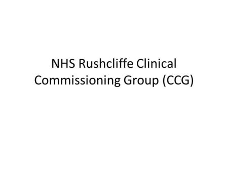 NHS Rushcliffe Clinical Commissioning Group (CCG).