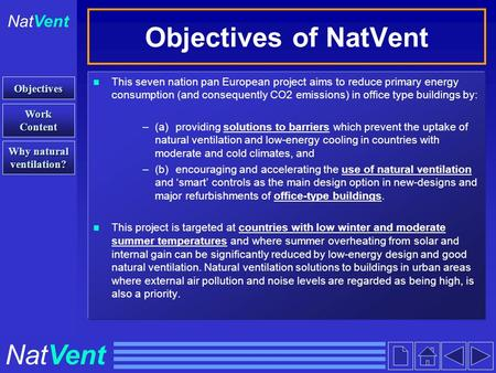 Objectives of NatVent This seven nation pan European project aims to reduce primary energy consumption (and consequently CO2 emissions) in office type.