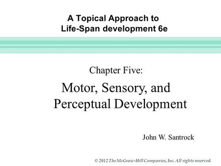 A Topical Approach to Life-Span development 6e