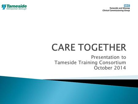 Presentation to Tameside Training Consortium October 2014.