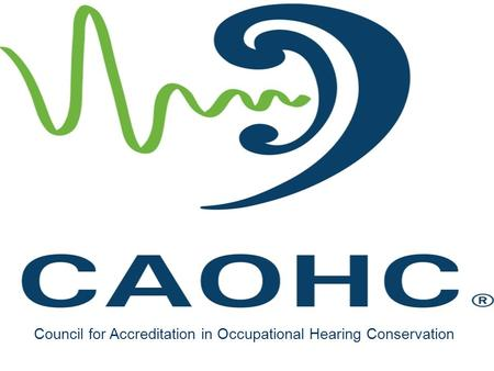 Council for Accreditation in Occupational Hearing Conservation.
