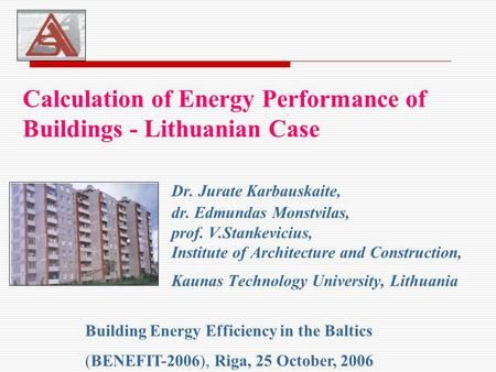 Calculation of Energy Performance of Buildings - Lithuanian Case. Dr